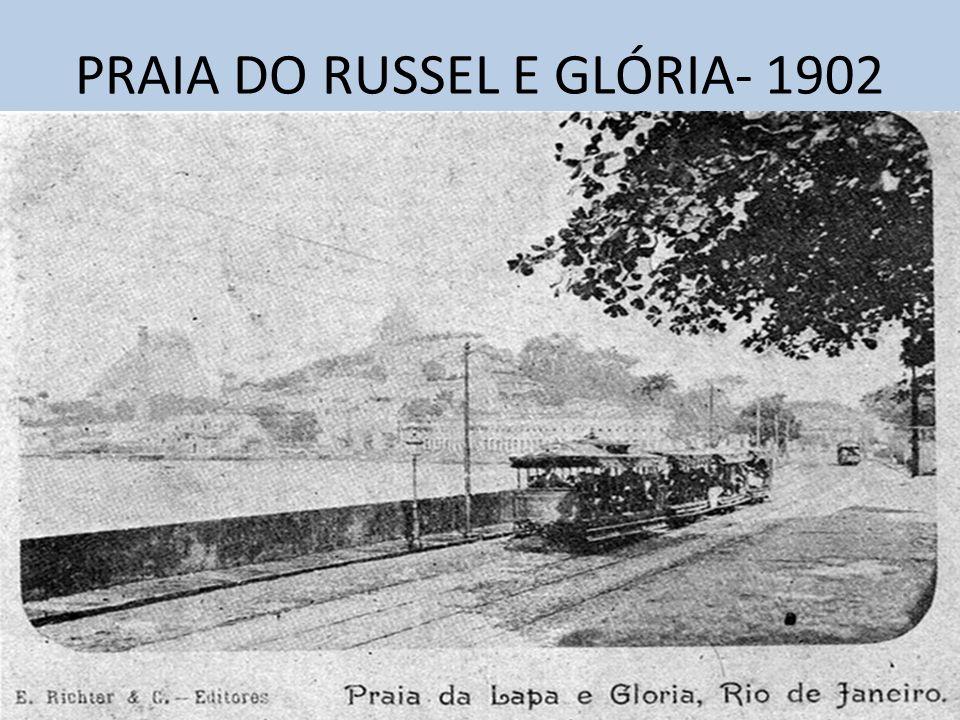 PRAIA DO RUSSEL E GLÓRIA- 1902