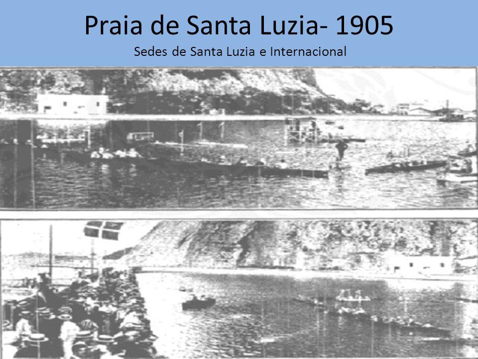 Praia de Santa Luzia- 1905 Sedes de Santa Luzia e Internacional