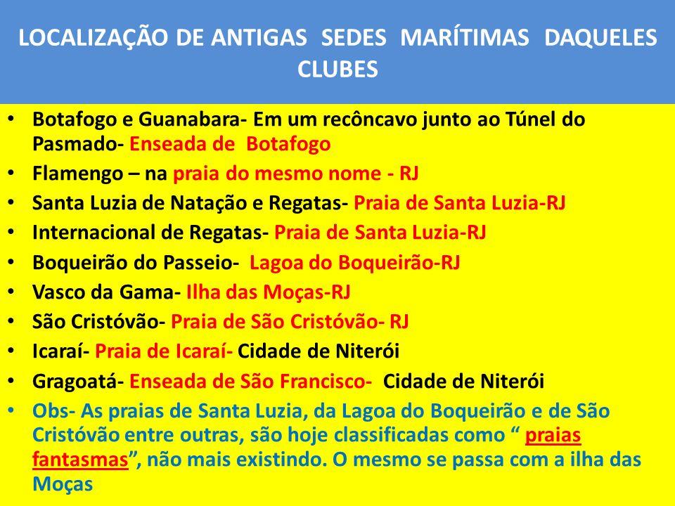LOCALIZAÇÃO DE ANTIGAS SEDES MARÍTIMAS DAQUELES CLUBES