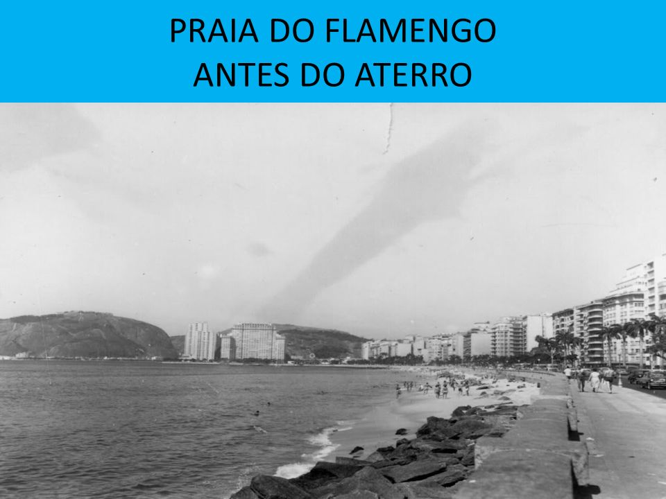 PRAIA DO FLAMENGO ANTES DO ATERRO
