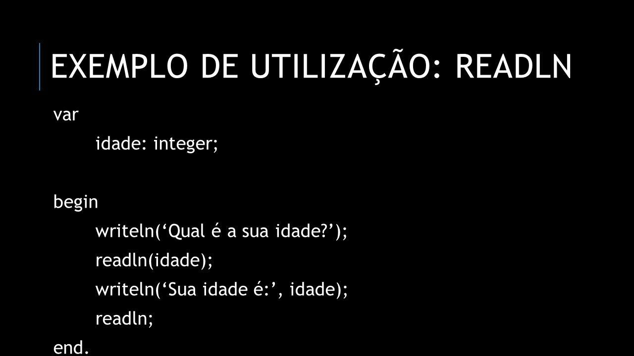 Exemplo de utilização: readln
