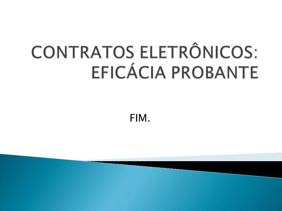CONTRATOS ELETRÔNICOS: EFICÁCIA PROBANTE