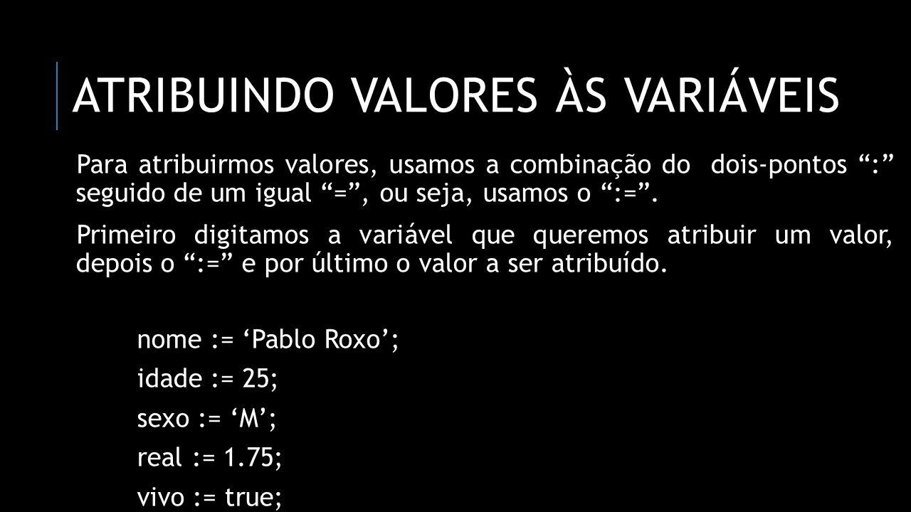 Atribuindo valores às variáveis