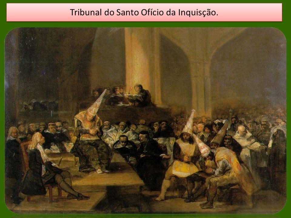 Tribunal do Santo Ofício da Inquisção.