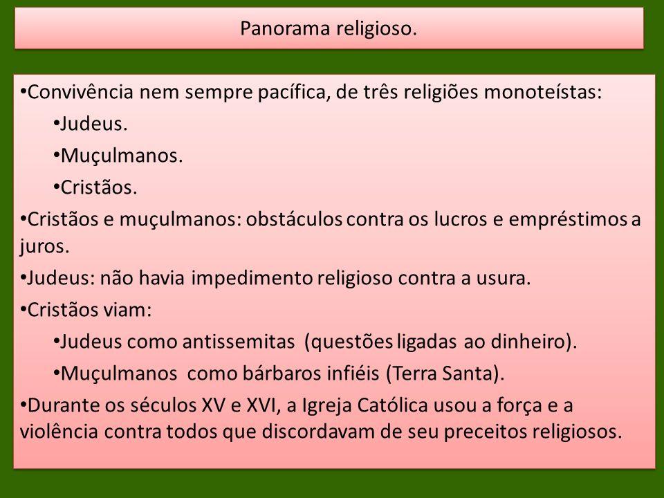 Panorama religioso. Convivência nem sempre pacífica, de três religiões monoteístas: Judeus. Muçulmanos.