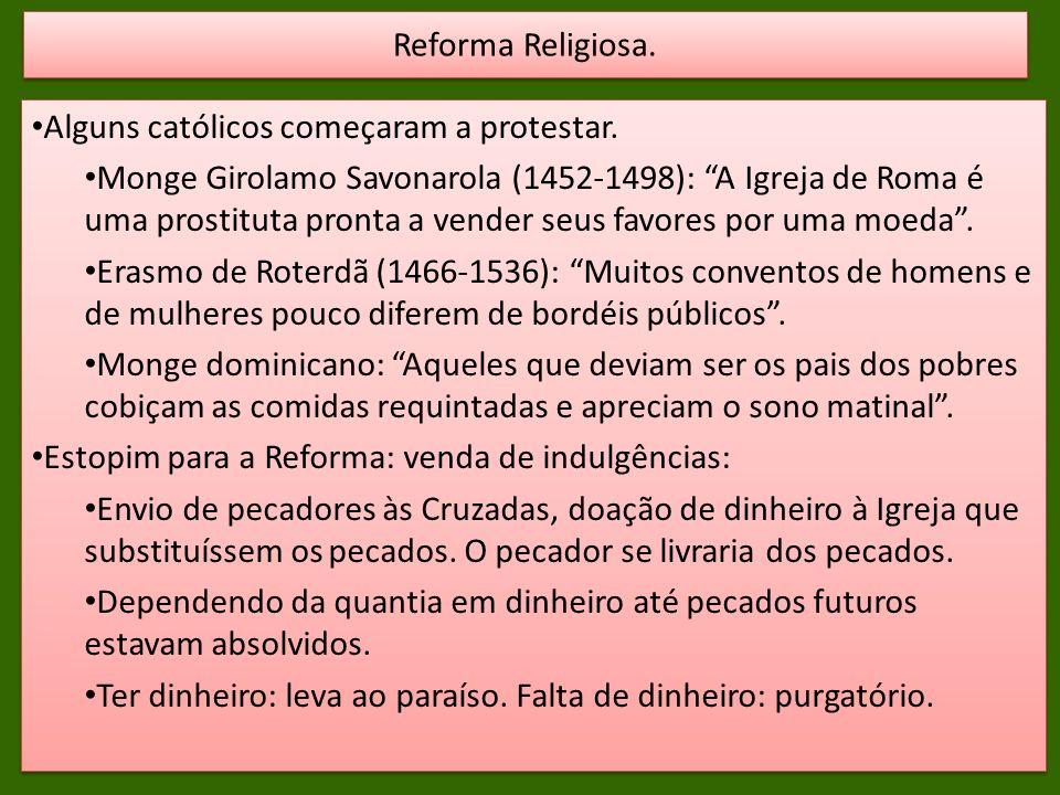 Reforma Religiosa. Alguns católicos começaram a protestar.