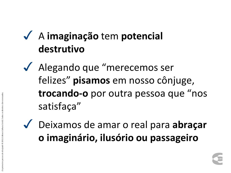 A imaginação tem potencial destrutivo