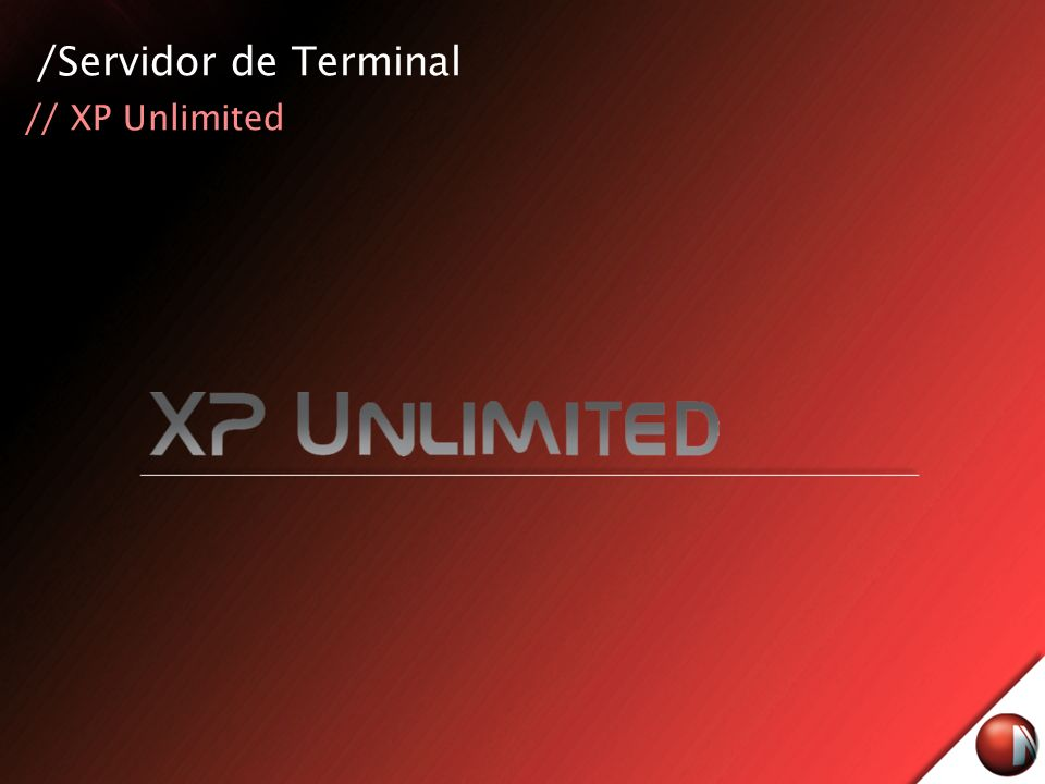 /Servidor de Terminal // XP Unlimited