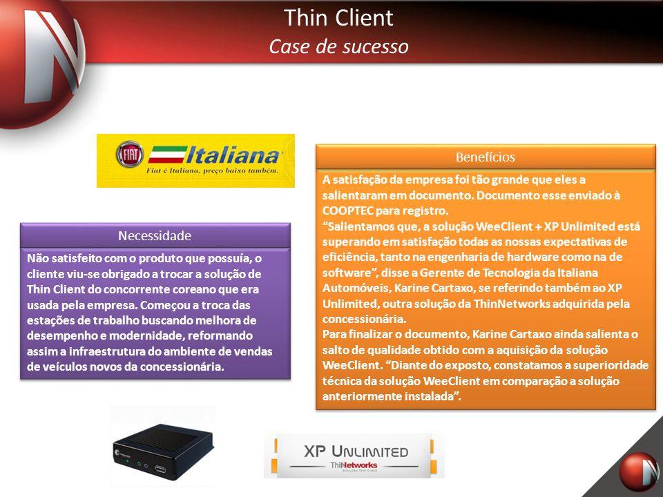 Thin Client Case de sucesso Benefícios Necessidade