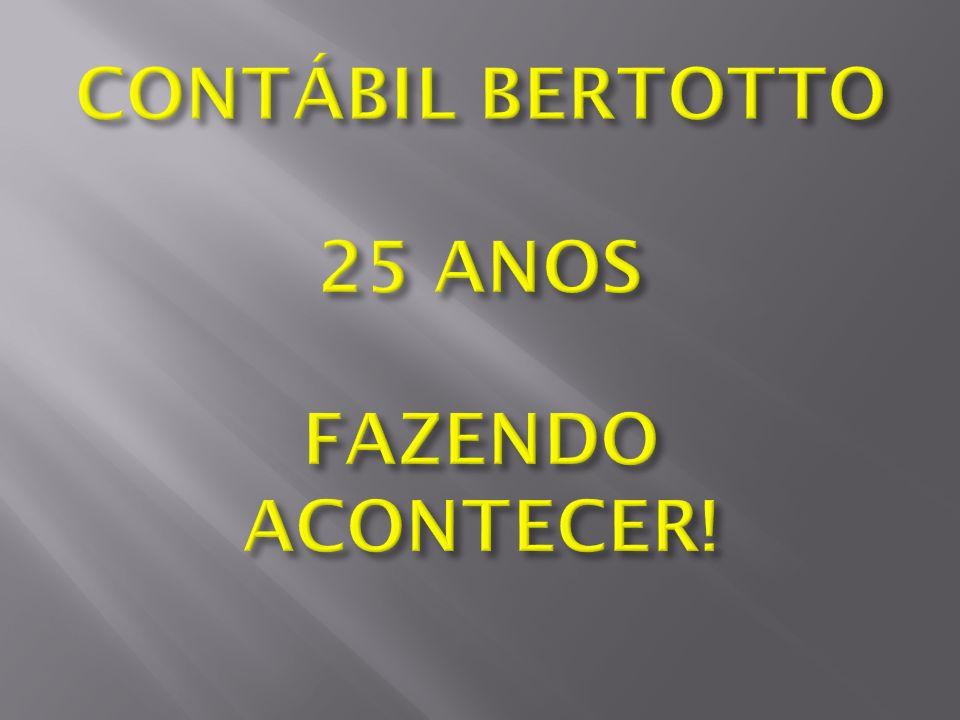 CONTÁBIL BERTOTTO 25 ANOS FAZENDO ACONTECER!