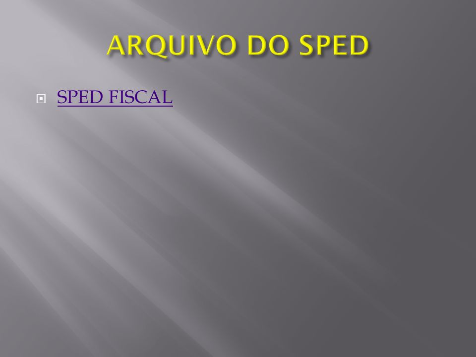 ARQUIVO DO SPED SPED FISCAL