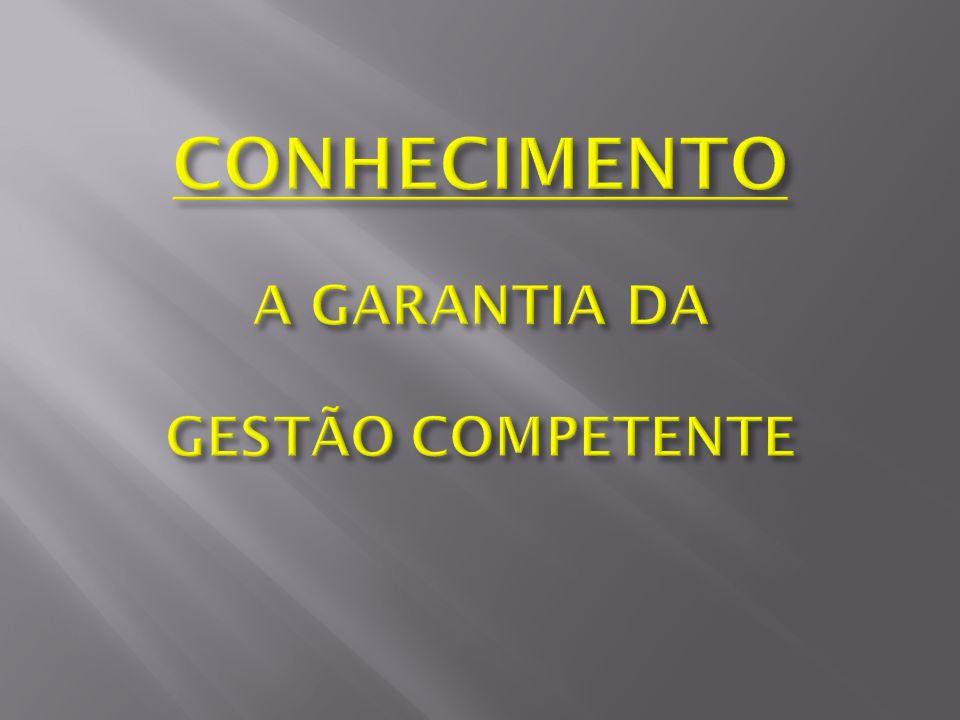 CONHECIMENTO A GARANTIA DA GESTÃO COMPETENTE
