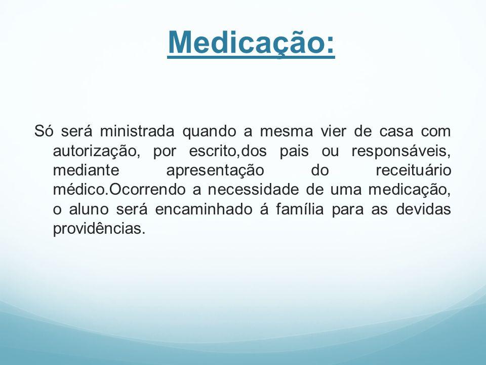 Medicação: