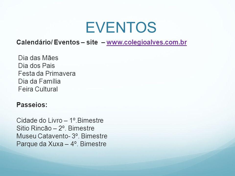 EVENTOS Calendário/ Eventos – site – www.colegioalves.com.br