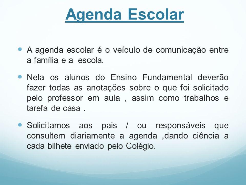 Agenda Escolar A agenda escolar é o veículo de comunicação entre a família e a escola.