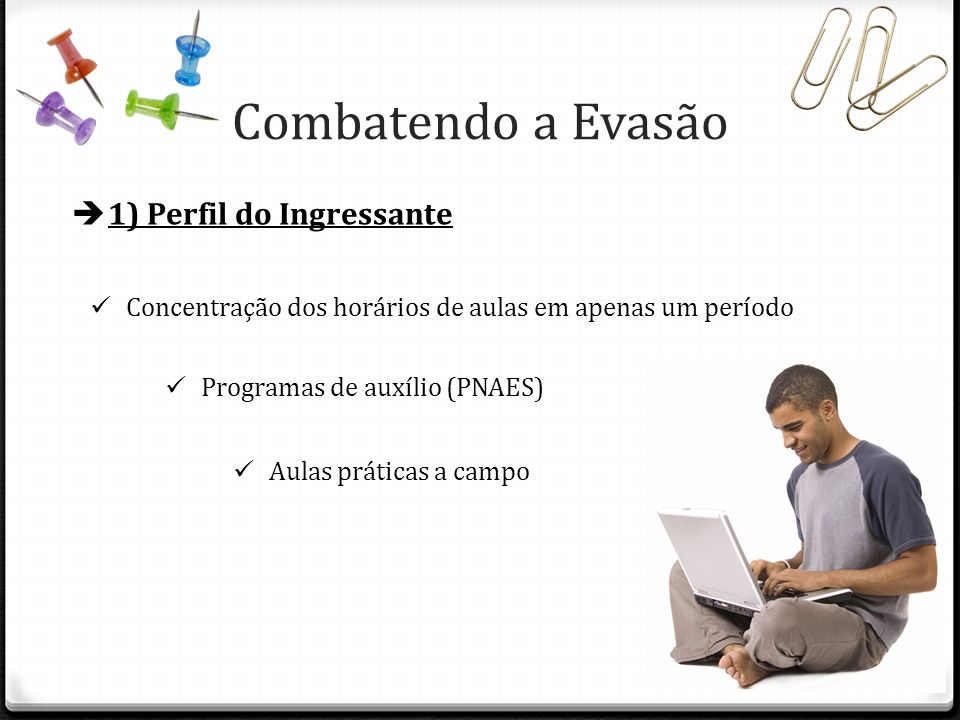 Combatendo a Evasão 1) Perfil do Ingressante