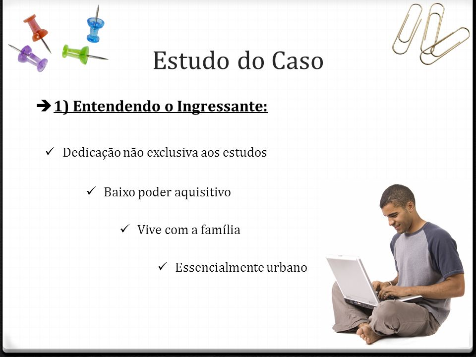 Estudo do Caso 1) Entendendo o Ingressante: