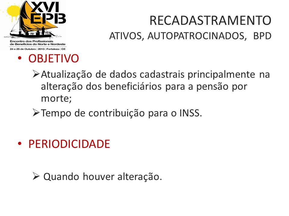 RECADASTRAMENTO ATIVOS, AUTOPATROCINADOS, BPD