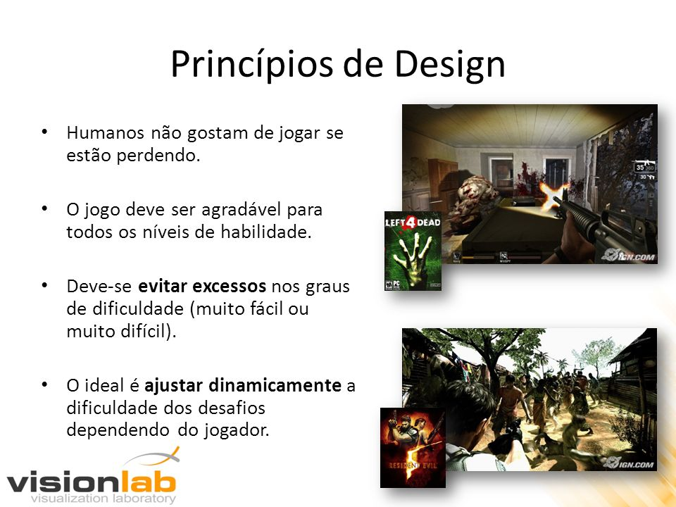 Princípios de Design Humanos não gostam de jogar se estão perdendo.