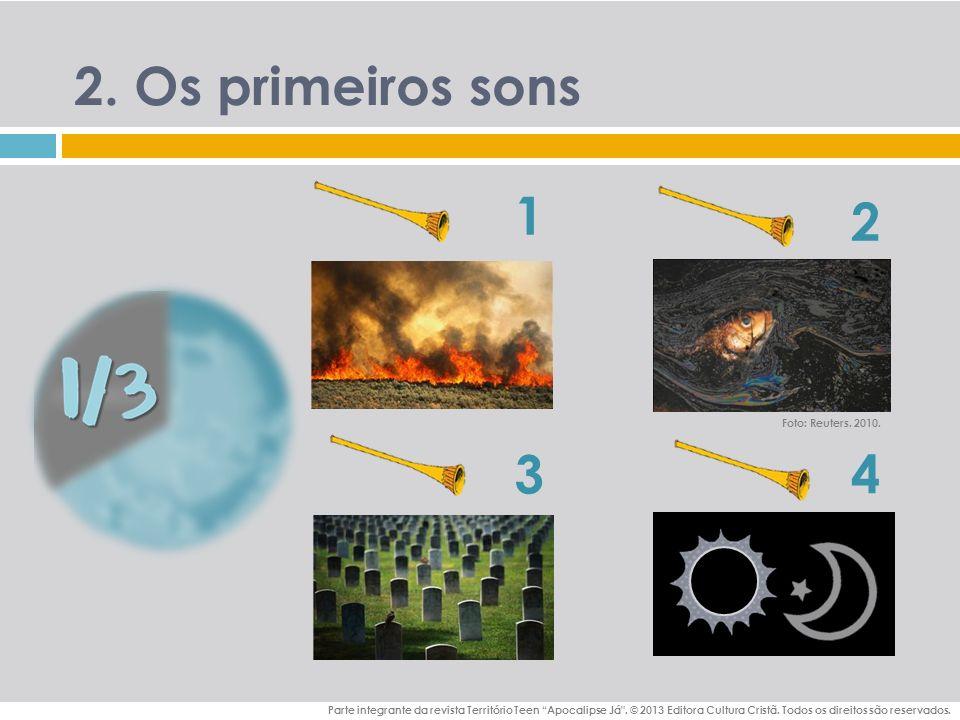 2. Os primeiros sons 1 2 3 4 Foto: Reuters. 2010.