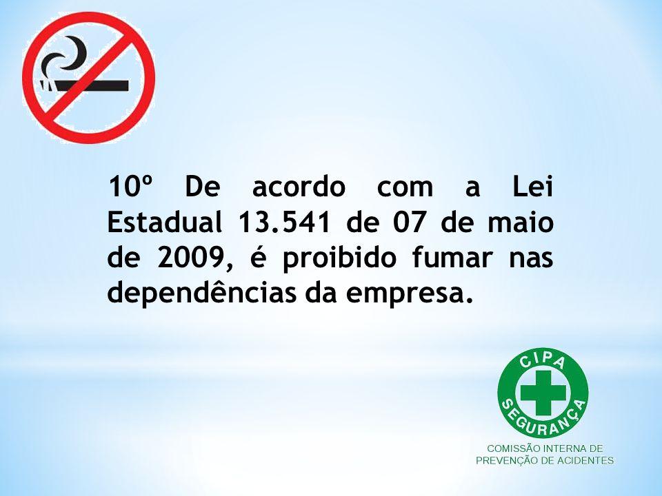 10º De acordo com a Lei Estadual 13