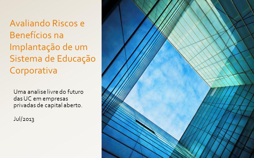 Avaliando Riscos e Benefícios na Implantação de um Sistema de Educação Corporativa
