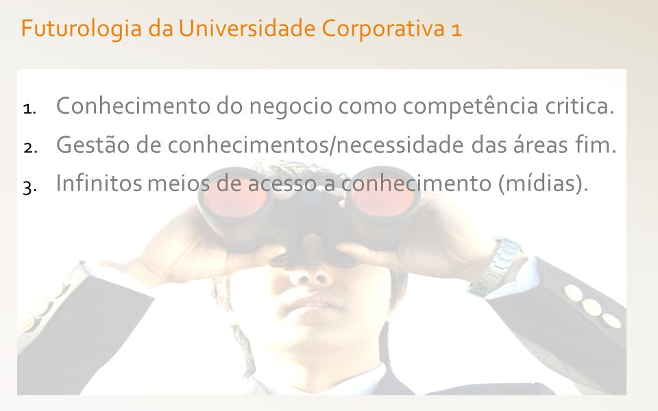 Futurologia da Universidade Corporativa 1
