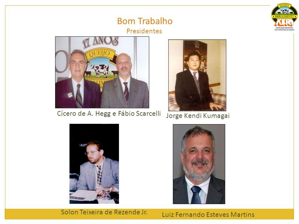 Bom Trabalho Presidentes Cícero de A. Hegg e Fábio Scarcelli