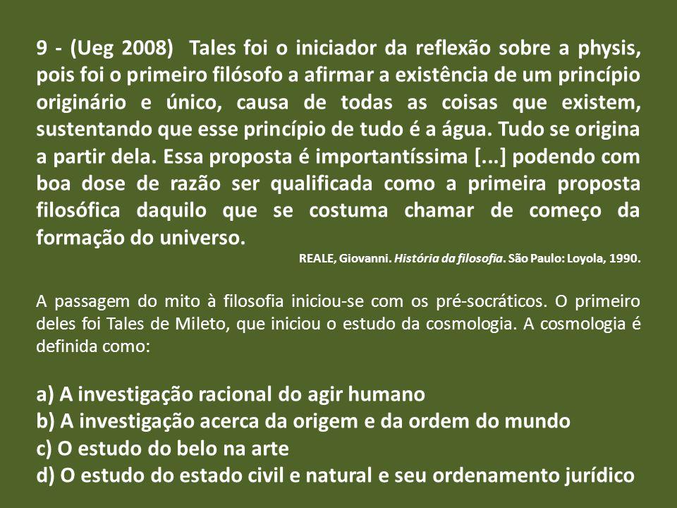 a) A investigação racional do agir humano
