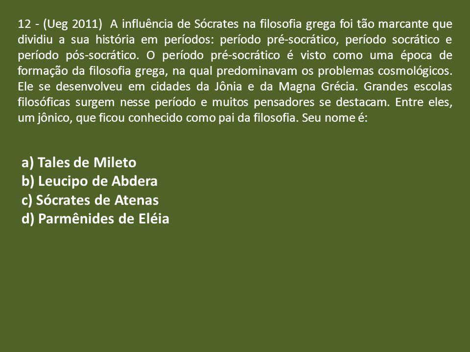 a) Tales de Mileto b) Leucipo de Abdera c) Sócrates de Atenas