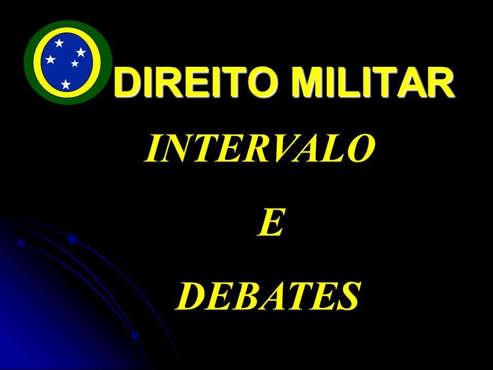 DIREITO MILITAR INTERVALO E DEBATES