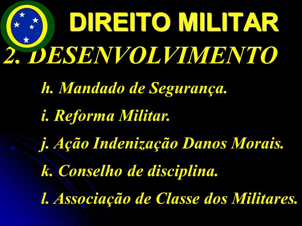 DIREITO MILITAR 2. DESENVOLVIMENTO h. Mandado de Segurança.