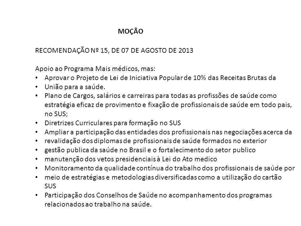 MOÇÃO RECOMENDAÇÃO Nº 15, DE 07 DE AGOSTO DE 2013. Apoio ao Programa Mais médicos, mas: