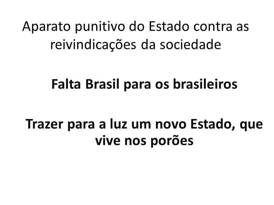 Aparato punitivo do Estado contra as reivindicações da sociedade