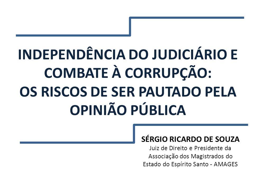 INDEPENDÊNCIA DO JUDICIÁRIO E COMBATE À CORRUPÇÃO: