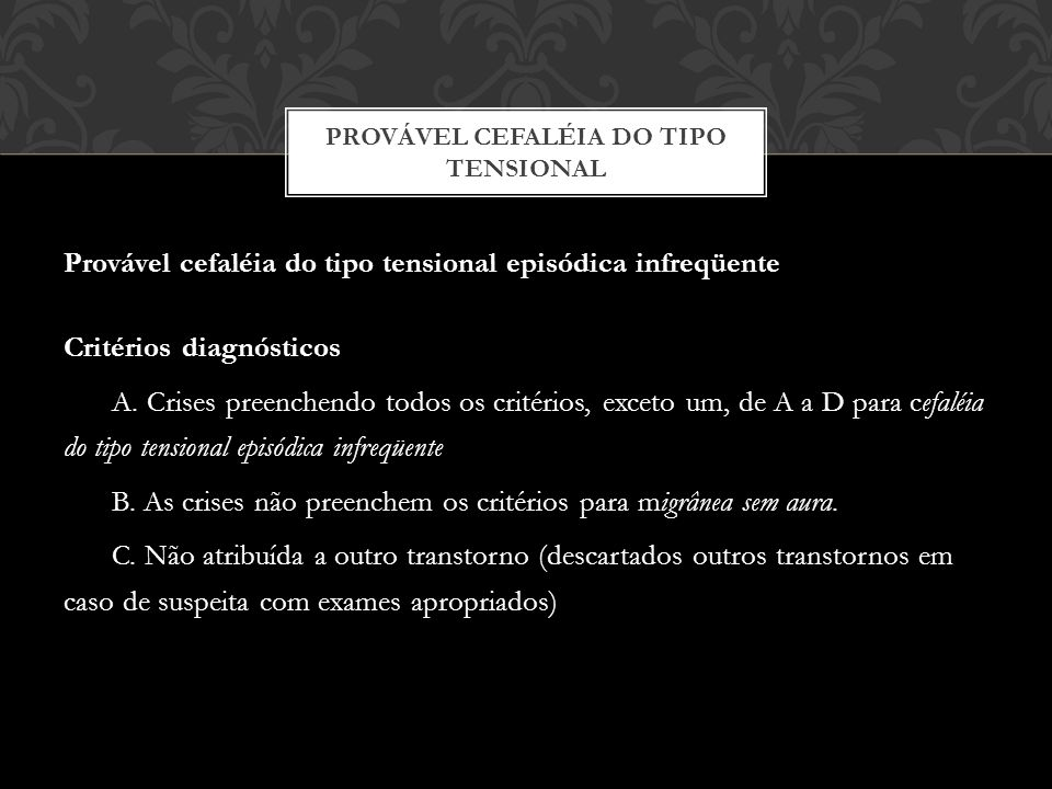 Provável cefaléia do tipo tensional