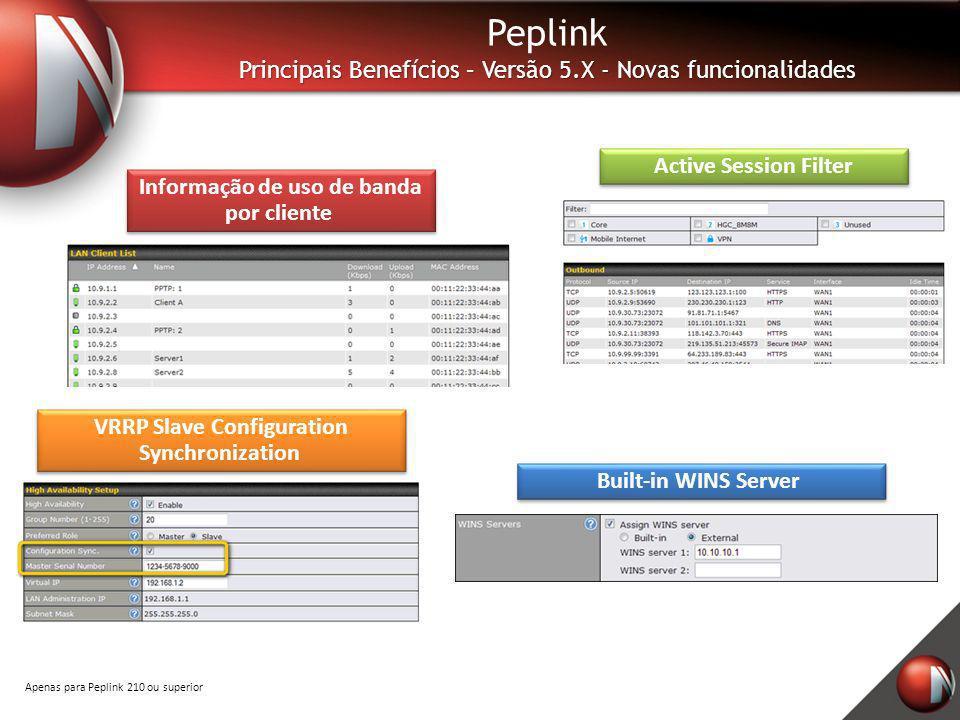 Peplink Principais Benefícios – Versão 5.X - Novas funcionalidades