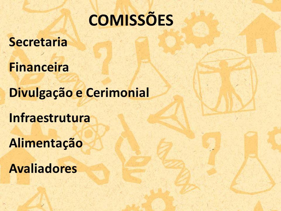 COMISSÕES Secretaria Financeira Divulgação e Cerimonial Infraestrutura