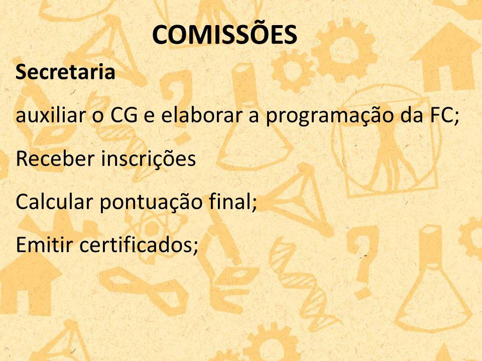 COMISSÕES Secretaria auxiliar o CG e elaborar a programação da FC;