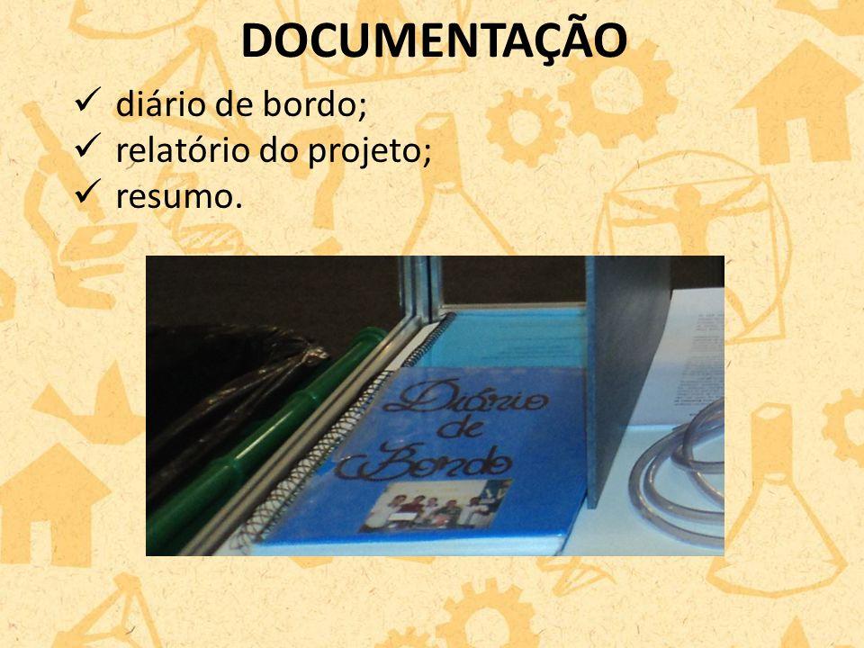 DOCUMENTAÇÃO diário de bordo; relatório do projeto; resumo.