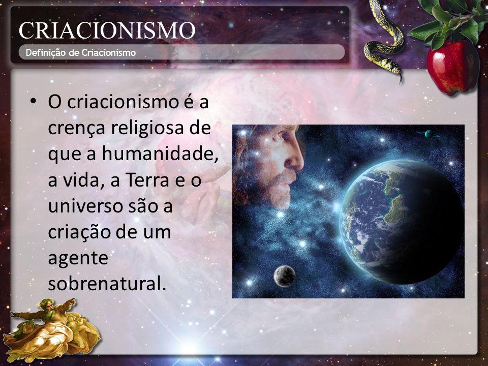 CRIACIONISMO Definição de Criacionismo.