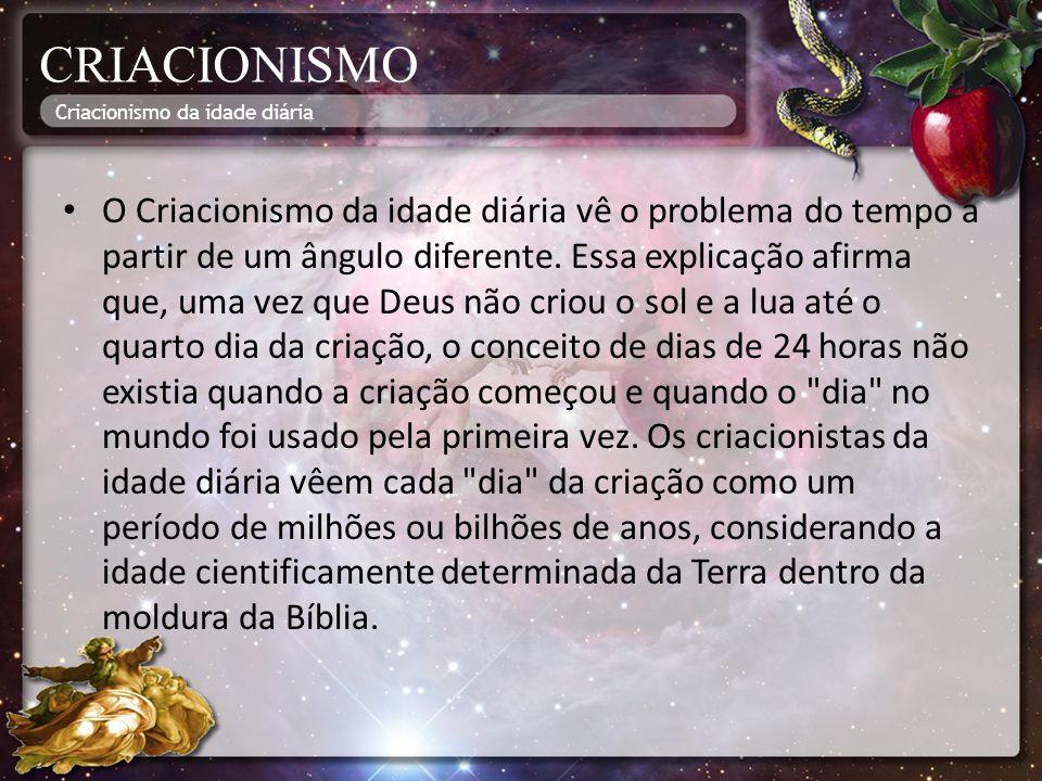 CRIACIONISMO Criacionismo da idade diária.