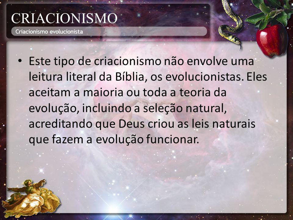 CRIACIONISMO Criacionismo evolucionista.