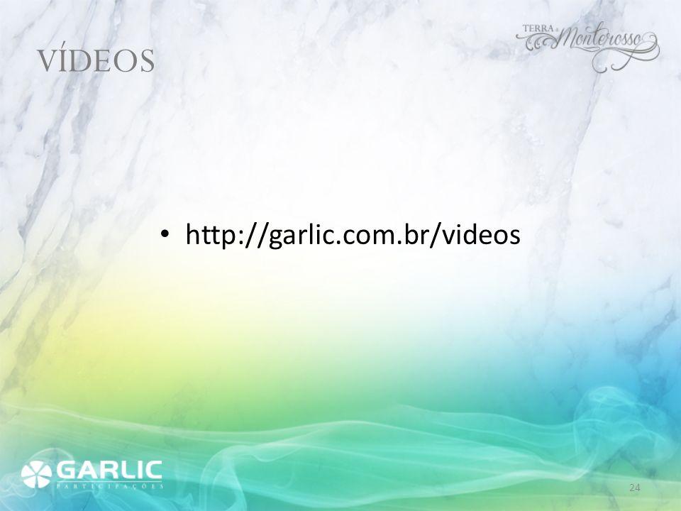 VÍDEOS http://garlic.com.br/videos
