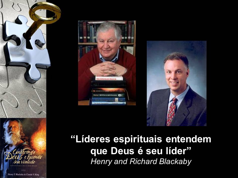Líderes espirituais entendem que Deus é seu líder Henry and Richard Blackaby