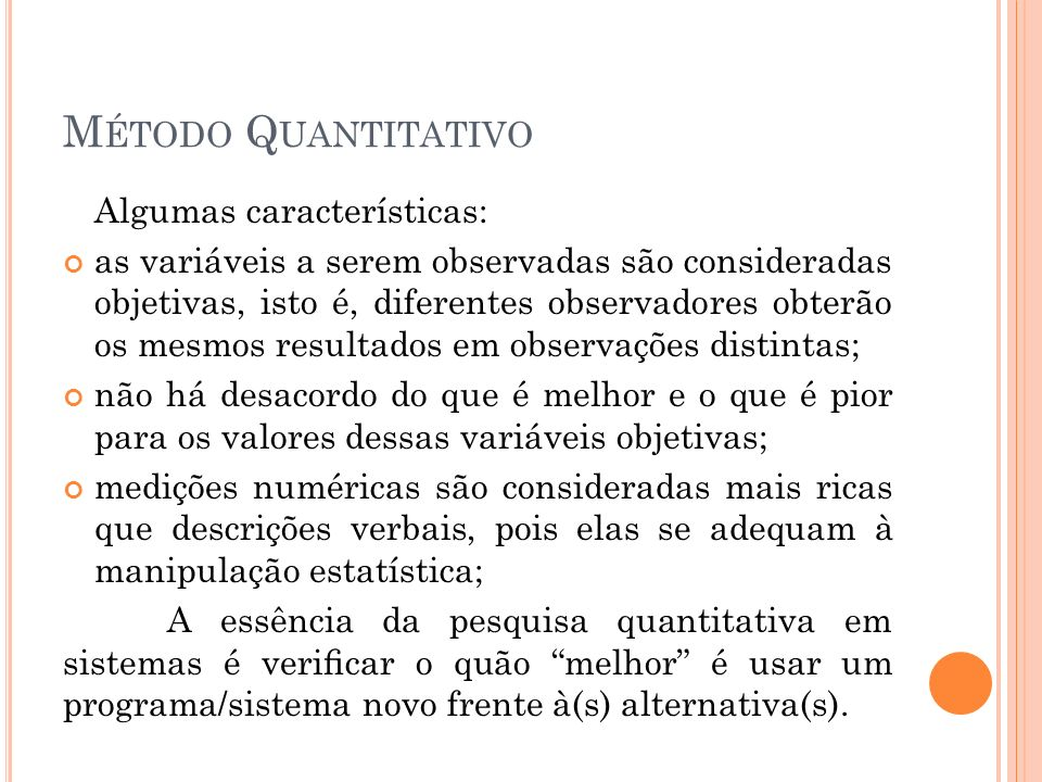Método Quantitativo Algumas características: