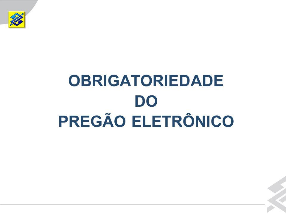 OBRIGATORIEDADE DO PREGÃO ELETRÔNICO