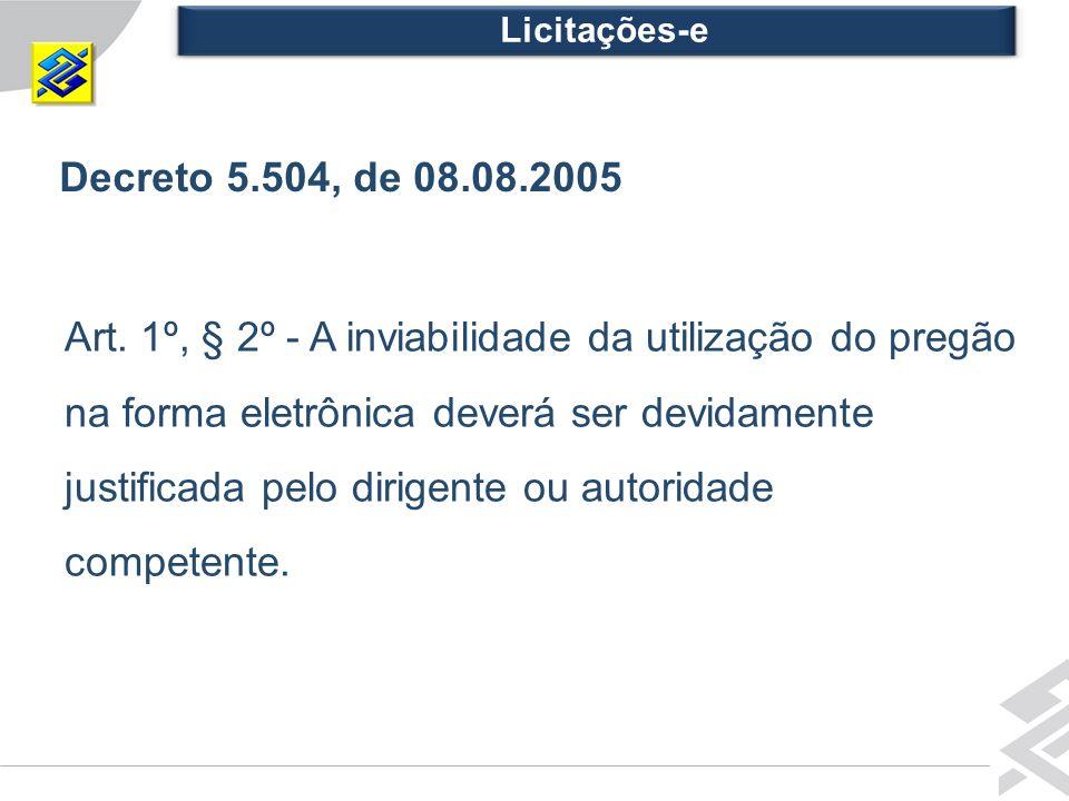 Licitações-e Decreto 5.504, de 08.08.2005.