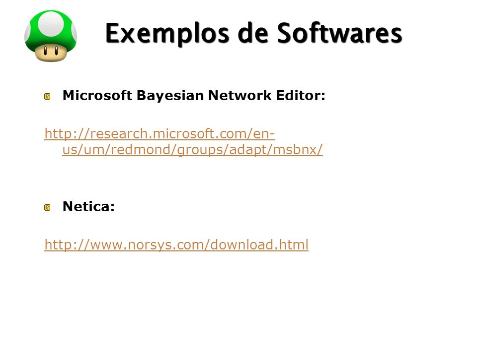 Exemplos de Softwares Microsoft Bayesian Network Editor: