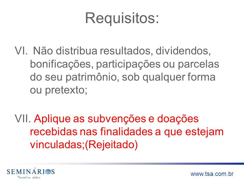 Requisitos:Não distribua resultados, dividendos, bonificações, participações ou parcelas do seu patrimônio, sob qualquer forma ou pretexto;